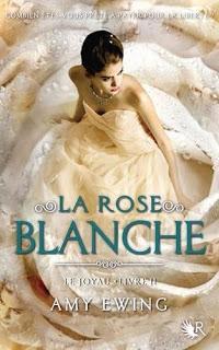 Le Joyau, tome 2 : La rose blanche Amy EWING