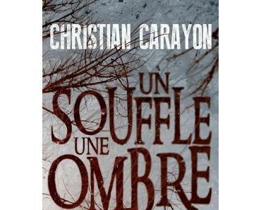 Un souffle, une ombre de C. Carayon