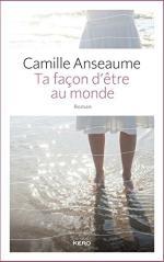Ta façon d'être au monde - Camille Anseaume