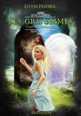 Les Grisommes, tome 1 : avènement (Frederic Livyns)