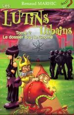 Les lutins urbains - Tome 2 : Le dossier Bug le Gnome / Tome 3 : Les lutins noirs - Renaud Marhic