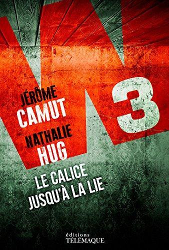 Chronique : W3 t.3, le Calice Jusqu'à la Lie - J. Camut & N. Hug (Télémaque)