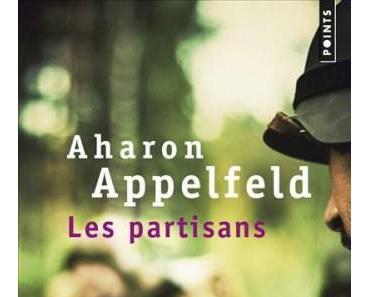 Les Partisans de Aharon Appelfeld