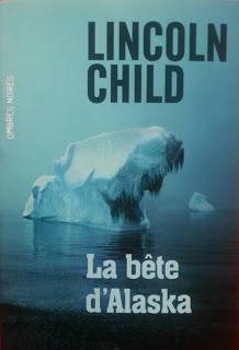 News : La bête d'Alaska - Lincoln Child (Ombres Noires)