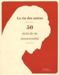 La vie des autres - 50 récits de vie incontournables