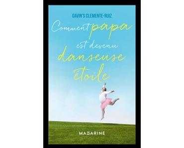 Comment papa est devenu danseuse étoile, Gavin's Clemente-Ruiz