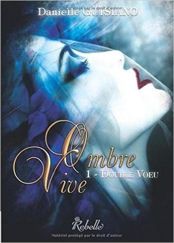 Ombre Vive, Tome 1: Double vœu de Danielle Guisiano