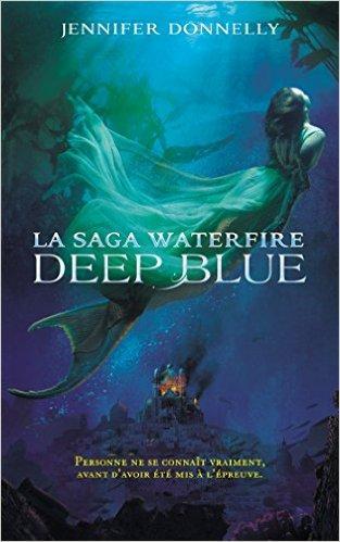 Mon avis sur La saga Waterfire - tome 1: Deep Blue de Jennifer Donnelly