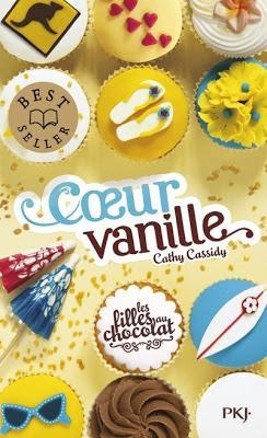 Les filles aux chocolats, tome 5 : Cœur vanille de Cathy Cassidy