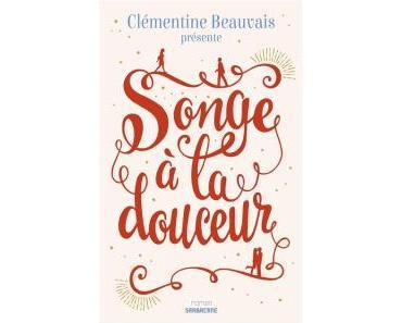 Songe à la douceur de Clémentine Beauvais