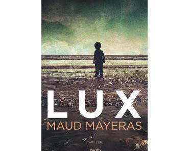 Chronique : Lux - Maud Mayeras (Anne Carrière)