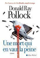 Une mort qui en vaut la peine - Donald Ray Pollock
