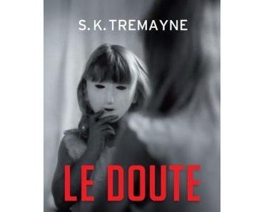 Le doute – S.K. Tremayne