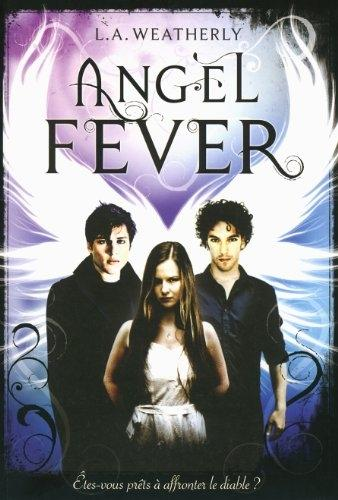 Angel, tome 3 : Angel Fever de L.A Weatherly
