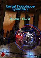 Cartel Robotique - Episode 2 - Christian Perrot