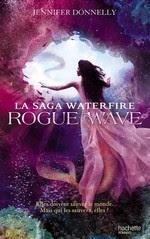 La saga Waterfire, tome 2 : Rogue wave de Jennifer Donnelly