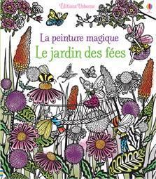 La peinture magique :  Le jardin des fées de Lesley Sims