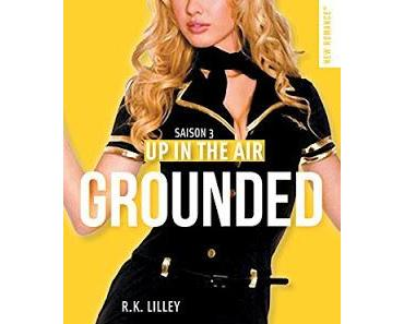 'Up in the air, tome 3 : Grounded' de R.K. Lilley