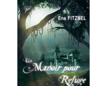 Un manoir pour refuge - trilogie (Ena Fitzbel)