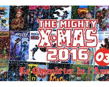 The Mighty X-Mas 2016: Jour 3