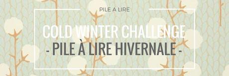 Cold Winter Challenge 2016 et Pile à lire de l'hiver!