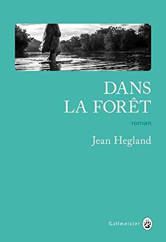News : Dans la forêt - Jean Hegland (Gallmeister)