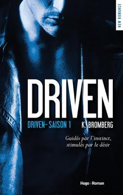 The Driven, tome 1 : Driven de Kay Bromberg
