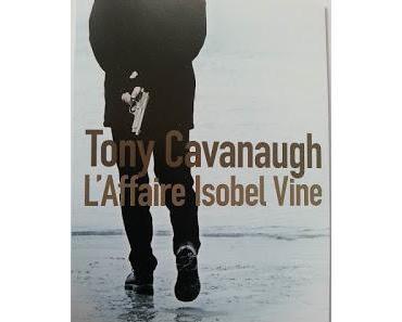 News : L'Affaire Isobel Vine - Tony Cavanaugh (Sonatine)