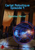 Cartel Robotique - épisode 4 - Christian Perrot