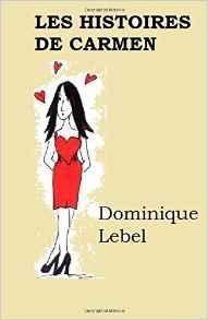 Les histoires de Carmen, Dominique Lebel
