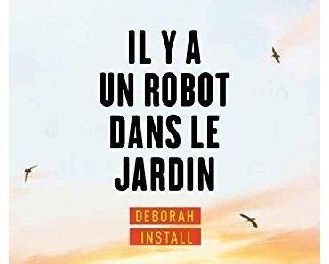 News : Il y a un robot dans le jardin - Deborah Install (Super 8)