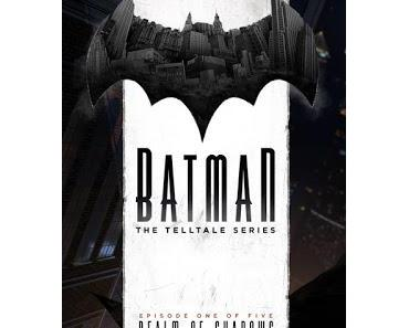 GAMING : BATMAN - THE TELLTALE SERIES AU BANC D'ESSAI