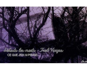 Debout les morts – Fred Vargas.