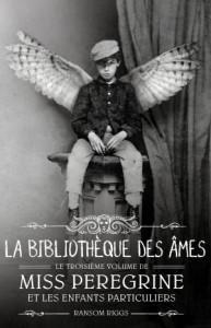 Miss Peregrine (t.3), La bibliothèque des âmes, de Ransom Riggs (VO 2015, Bayard Jeunesse 2016)