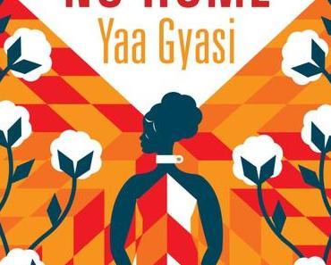 « No Home  » de Yaa Gyasi