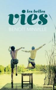 Les belles vies de Benoit Minville
