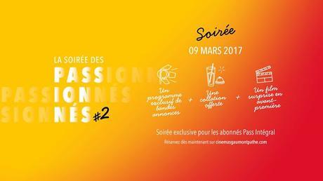 Cinéma : Soirée des Passionnés Gaumont Pathé #2 09/03/17