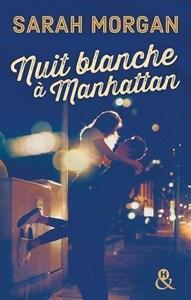 Sarah Morgan / Coup de foudre à Manhattan, tome 1 : Nuit blanche à Manhattan