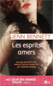 Au cœur des Années folles, tome 1 : Les esprits amers • Jenn Bennett