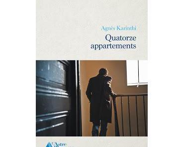 [Chronique] Quatorze appartements - Agnès Karinthi