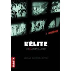 L'Elite tome 2 : sous surveillance – Joelle Charbonneau