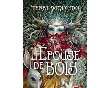 L'épouse de bois de Terri Windling