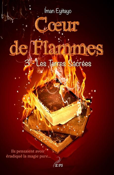 Cœur de flammes (3) : Les terres sacrées - Iman Eyitayo