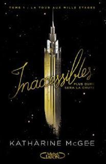 Inaccessibles, tome 1 : La tour aux mille étages de Katharine MCGEE