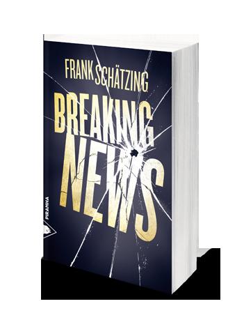 « Breaking news » de Frank Schätzing