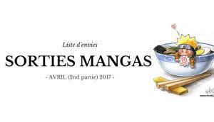 Sorties Mangas Avril 2017 (Deuxième partie)