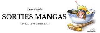 Sorties Mangas - Avril 2017 (Deuxième partie)
