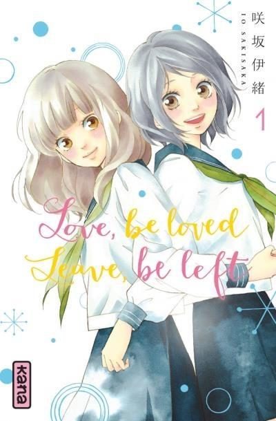 Couverture Love, be loved, Leave, be left, tome 1