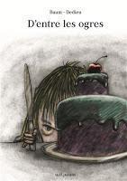 D'entre les ogres - Baum et Thierry Dedieu