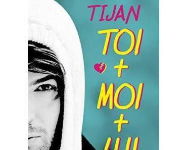 Toi + Moi + Lui ⋆ TIJAN